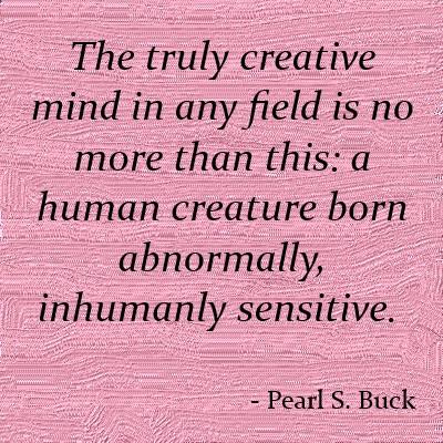 creativitysensitivitypearlsbuckquote